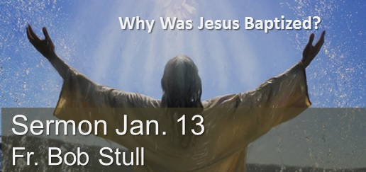 Why Was Jesus Baptized Sermon January 13